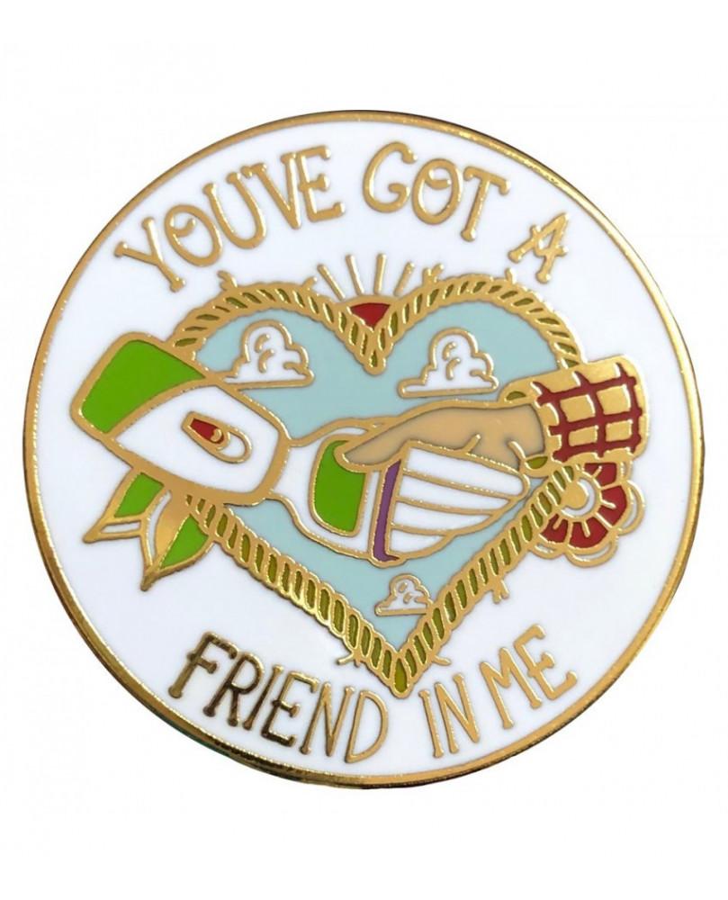 PIN YOU'VE GOT A FRIEND